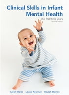 Clinical Skills in Infant Mental Health: The first three years by Sarah Mares
