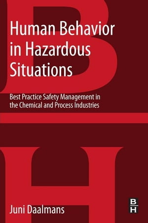 Human Behavior in Hazardous Situations Best Practice Safety Management in the Chemical and Process Industries