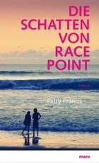 Die Schatten von Race Point by Patry Francis