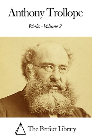 Works of Anthony Trollope - Volume 2 by Anthony Trollope
