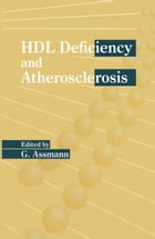 HDL Deficiency and Atherosclerosis by G. Assmann