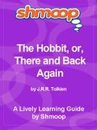 Shmoop Bestsellers Guide: The Hobbit, or, There and Back Again by Shmoop