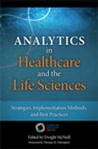 Analytics in Healthcare and the Life Sciences: Strategies, Implementation Methods, and Best…