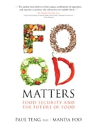 Food Matters: Food Security and the Future of Food by Professor Paul Teng