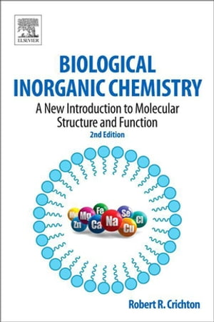 Biological Inorganic Chemistry A New Introduction to Molecular Structure and Function