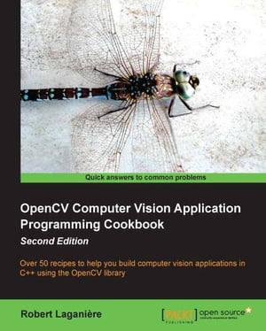 OpenCV Computer Vision Application Programming Cookbook - Second Edition