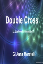 Double Cross, Lt. Joe Novelli, Homicide 17