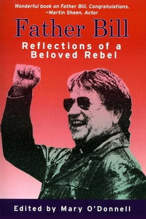 Father Bill, The Reflections of a Beloved Rebel by Mary O'Donnell