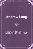 Maiden Bright-eye by Andrew Lang