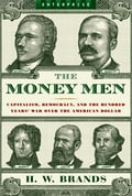 The Money Men: Capitalism, Democracy, and the Hundred Years' War Over the American Dollar (Enterprise) c288eb06-c5a0-4bc0-ac32-2b6dc9689ff2