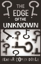 The Edge of the Unknown by Arthur Conan Doyle
