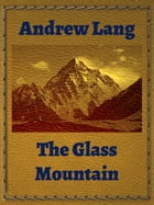 The Glass Mountain by Andrew Lang
