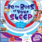 Be the Boss of Your Sleep: Self-Care for Kids