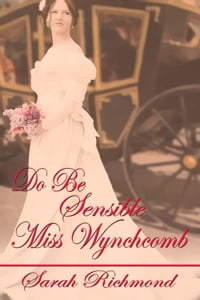 Do Be Sensible, Miss Wynchcomb
