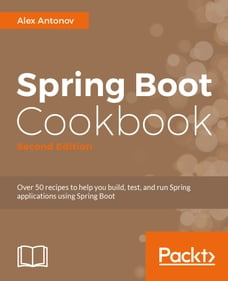 Spring Boot Cookbook - Second Edition