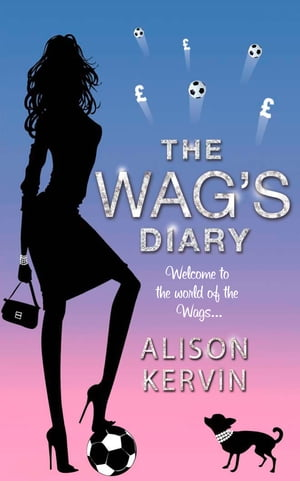 The WAG's Diary by Alison Kervin
