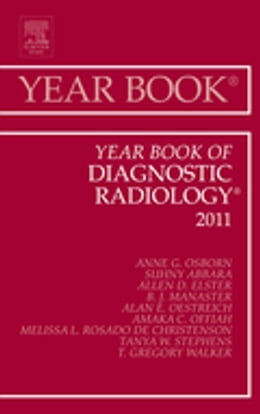 Book Year Book of Diagnostic Radiology 2011 - E-Book by Anne G. Osborn, MD