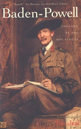 Book Baden-Powell: Founder of the Boy Scouts by Tim Jeal