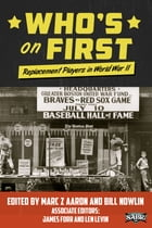 Who's on First: Replacement Players in World War II by Bill Nowlin