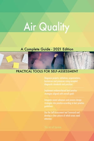 Air Quality A Complete Guide - 2021 Edition by Gerardus Blokdyk