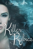 Killer Rubies by C. Spencer-Upton