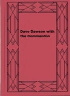 Dave Dawson with the Commandos by Robert Sidney Bowen