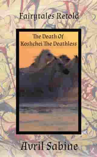 The Death Of Koshchei The Deathless