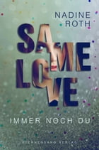 SAMe Love (Band 2): Immer noch du by Nadine Roth
