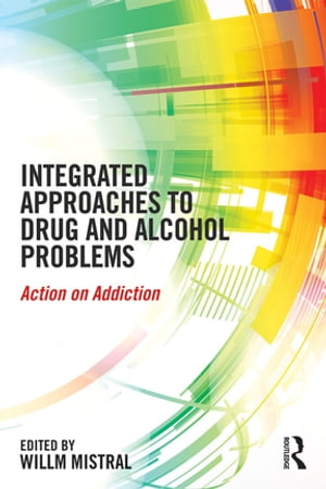 Integrated Approaches to Drug and Alcohol Problems Action on addiction