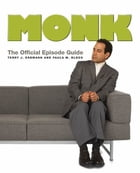 Monk: The Official Episode Guide by Terry J. Erdmann