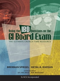 Acing the IBD Questions on the GI Board Exam: The Ultimate Crunch-Time Resource