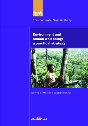 UN Millennium Development Library: Environment and Human Well-being A Practical Strategy