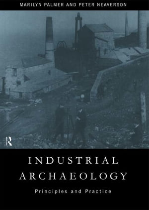 Industrial Archaeology Principles and Practice