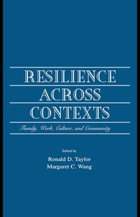 Resilience Across Contexts: Family, Work, Culture, and Community