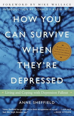 Book How You Can Survive When They're Depressed: Living and Coping with Depression Fallout by Anne Sheffield