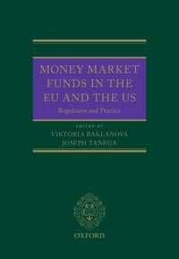 Money Market Funds in the EU and the US: Regulation and Practice