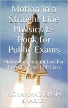 Motion in a Straight Line Physics E-Book for Public Exams