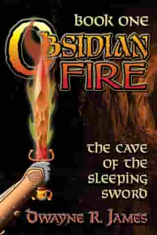 Obsidian Fire: The Cave of the Sleeping Sword