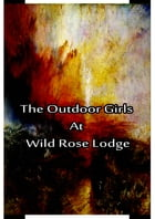 The Outdoor Girls at Wild Rose Lodge by Laura Lee Hope