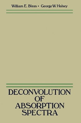 Book Deconvolution of Absorption Spectra by Blass, William