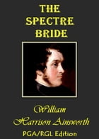 The Spectre Bride by William Harrison Ainsworth