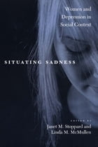 Situating Sadness: Women and Depression in Social Context