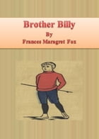 Brother Billy by Frances Maragret Fox