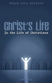 Christ's Life in the Life of Christians