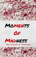 Moments of Madness dbb85dbc-f80a-4b1f-a526-01100f132158
