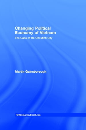 Changing Political Economy of Vietnam The Case of Ho Chi Minh City