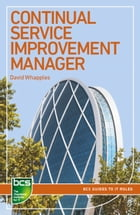 Continual Service Improvement Manager: Careers in IT service management by David Whapples