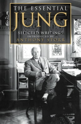 Book The Essential Jung: Selected Writings by Anthony Storr