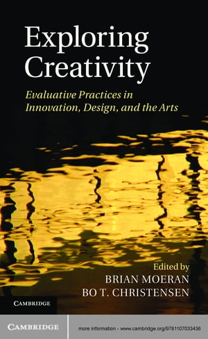 Exploring Creativity Evaluative Practices in Innovation,  Design,  and the Arts