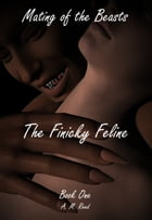 The Finicky Feline (The Mating of the Beasts series - Book 1) by A. M. Reed